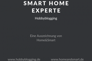 Smart Home Experte Hobbyblogging - HomeAndSmart